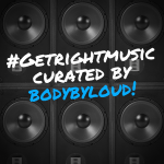 (July 2021) #GetRightMusic Curated by Bodybyloud!